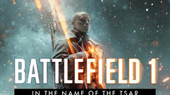 Battlefield 1 Debuts Blistering Trailer for In the Name of the Tsar DLC