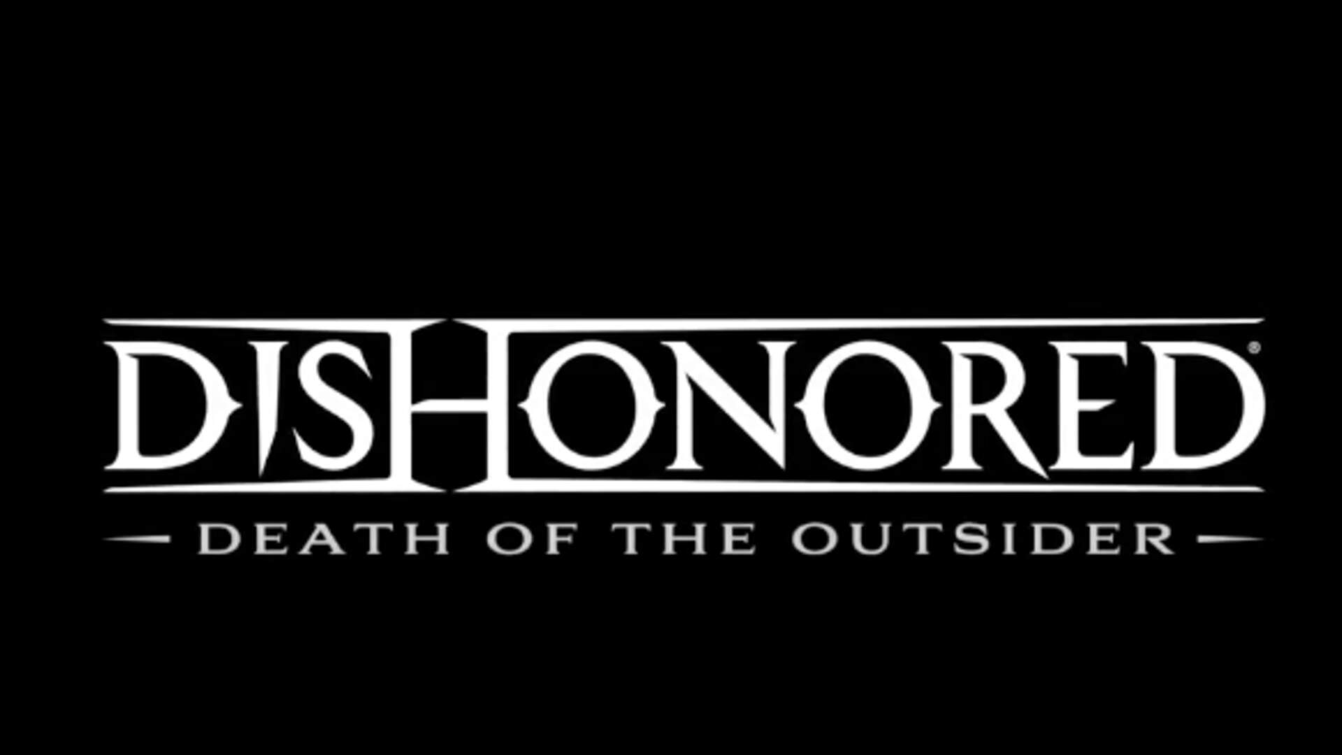 Assassinate a Literal God in Dishonored: Death of the Outsider [UPDATE]