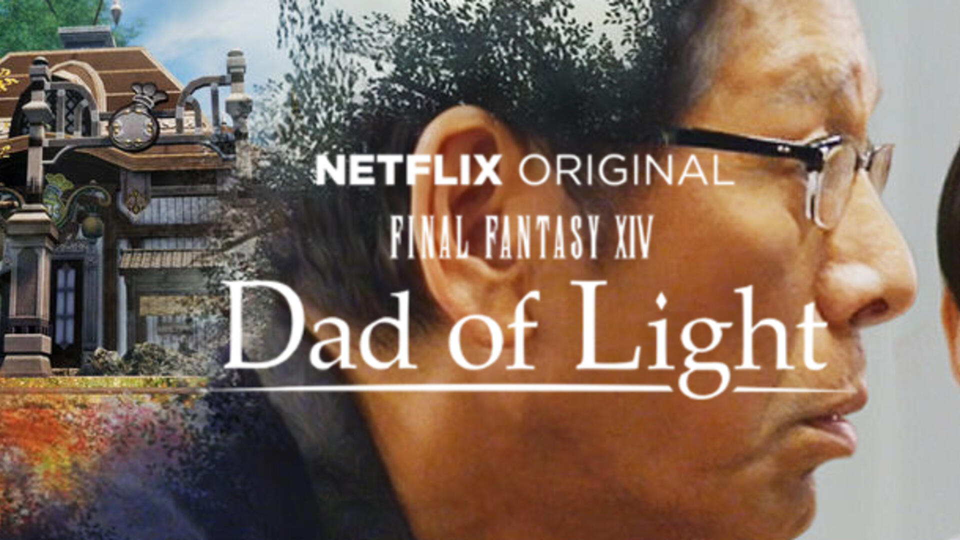 The Netflix Drama Final Fantasy XIV: Daddy of Light Changed Its Name to Dad of Light, World Loses Interest