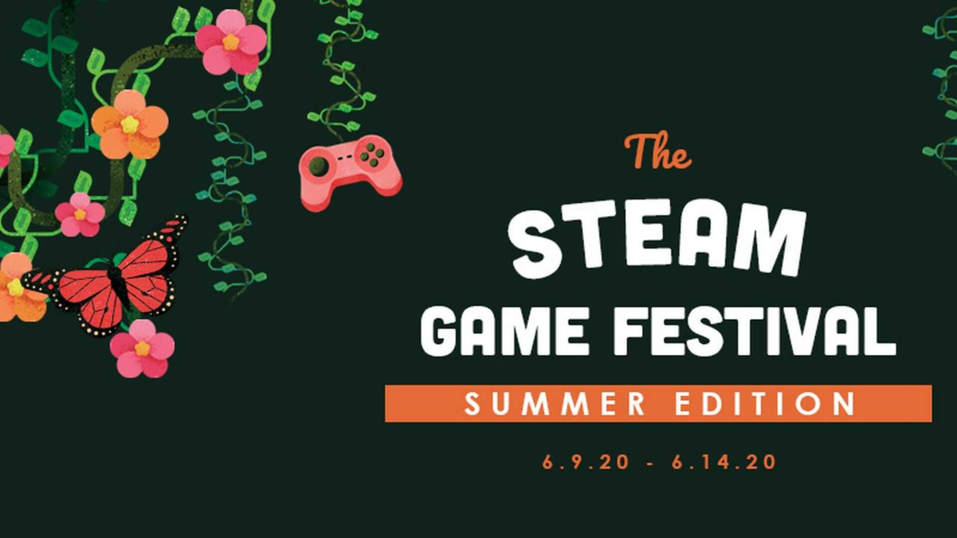 The Steam Game Festival Will Fill the Void of E3 2020 This Summer With Limited-Time Demos